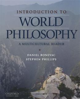 Introduction to World Philosophy: A Multicultural Reader, by Bonevac 9780195152319