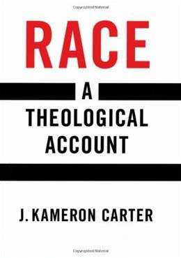 Race: A Theological Account, by Carter 9780195152791