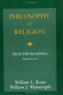 Philosophy of Religion: Selected Readings, by Rowe, 3rd Edition 9780195155112