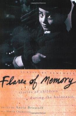 Flares of Memory: Stories of Childhood During the Holocaust Oxford Uni 9780195156270