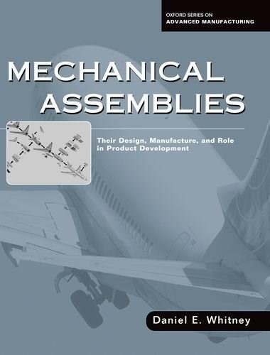 Mechanical Assemblies: Their Design, Manufacture, and Role in Product Development, by Whitney BK w/CD 9780195157826