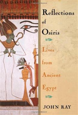 Reflections of Osiris: Lives from Ancient Egypt First Amer 9780195158717