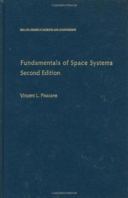 Fundamentals of Space Systems, by Pisacane, 2nd Edition 9780195162059