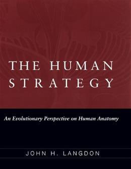 Human Strategy: An Evolutionary Perspective on Human Anatomy, by Langdon 9780195167351