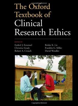 Oxford Textbook of Clinical Research Ethics, by Emanuel 9780195168655