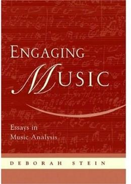 Engaging Music: Essays in Music Analysis, by Stein 9780195170108