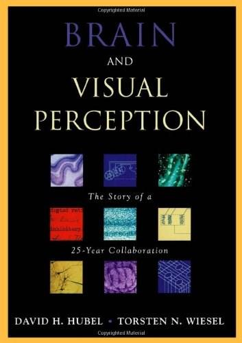 Brain And Visual Perception: The Story Of A 25-year Collaboration, by Hubel 9780195176186