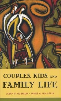 Couples, Kids, and Family Life (Social Worlds from the Inside Out) 9780195177909