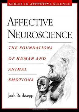 Affective Neuroscience: The Foundations of Human and Animal Emotions, by Panksepp 9780195178050