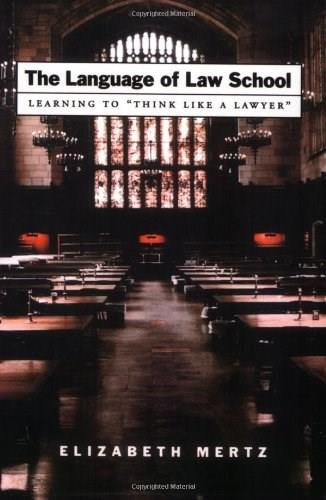 Language of Law School: Learning to Think Like a Lawyer, by Mertz 9780195183108