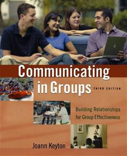 Communicating in Groups: Building Relationships for Group Effectiveness, by Keyton, 3rd Edition 9780195183436