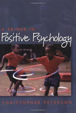 Primer in Positive Psychology, by Peterson 9780195188332
