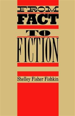 From Fact to Fiction: Journalism & Imaginative Writing in America (Literature/American Studies) 9780195206388