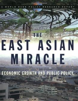 The East Asian Miracle: Economic Growth and Public Policy (World Bank Policy Research Report) 9780195209938