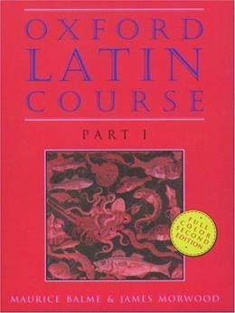 Oxford Latin Course, by Balme, 2nd Edition, Part 1 9780195212037