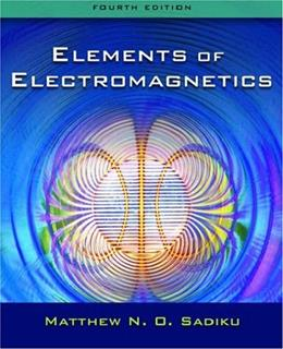 Elements of Electromagnetics, by Sadiku, 4th Edition 9780195300482