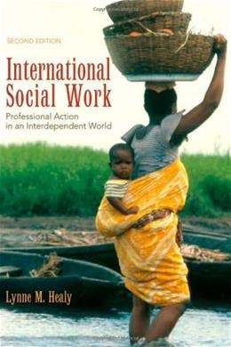 International Social Work: Professional Action in an Interdependent World, by Healy, 2nd Edition 9780195301670