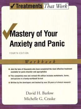 Mastery of Your Anxiety and Panic, by Barlow, 4th Edition, Workbook 9780195311358