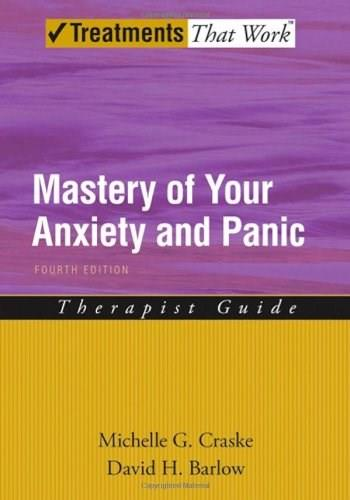 Mastery of Your Anxiety and Panic: Therapist Guide, by Craske, 4th Edition 9780195311402