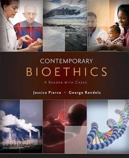 Contemporary Bioethics: A Reader with Cases, by Pierce 9780195313826