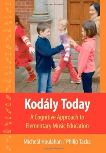 Kodaly Today: A Cognitive Approach to Elementary Music Education, by Houlahan 9780195314090
