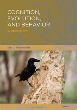 Cognition, Evolution, and Behavior, by Shettleworth, 2nd Edition 9780195319842