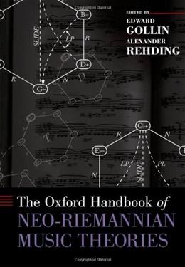 Oxford Handbook of Neo-Riemannian Music Theories, by Gollin 9780195321333