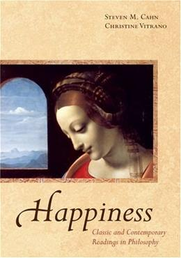 Happiness: Classic and Contemporary Readings in Philosophy, by Cahn 9780195321401
