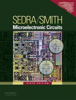Microelectronic Circuits (Oxford Series in Electrical & Computer Engineering) 6 w/CD 9780195323030