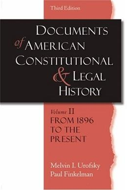 Documents of American Constitutional and Legal History, by Urofsky, 3rd Edition, Volume 2: From 1896 to the Present 9780195323122