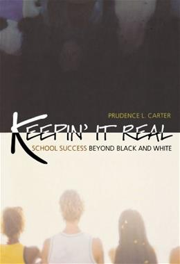 Keepin It Real: School Success Beyond Black and White, by Carter 9780195325232