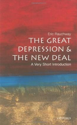 Great Depression and the New Deal: A Very Short Introduction, by Rauchway 9780195326345