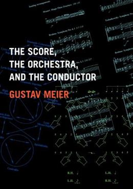 Score, the Orchestra, and the Conductor, by Meier 9780195326369