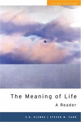 Meaning of Life: A Reader, by Klemke, 3rd Edition 9780195327304