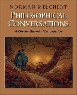 Philosophical Conversations: A Concise Historical Introduction, by Melchert 9780195328462