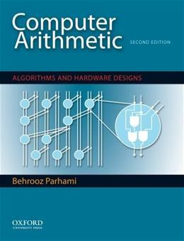 Computer Arithmetic: Algorithms and Hardware Designs, by Parhami, 2nd Edition 9780195328486