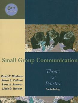 Small Group Communication, Theory and Practice: An Anthology, by Hirokawa, 8th Edition 9780195330007