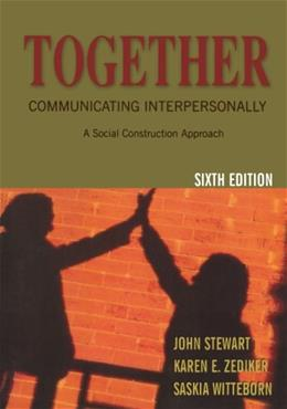 Together: Communicating Interpersonally: A Social Construction Approach, by Stewart, 6th Edition 9780195330205
