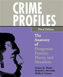 Crime Profiles: The Anatomy of Dangerous Persons, Places, and Situations, by Miethe, 3rd Edition 9780195330557