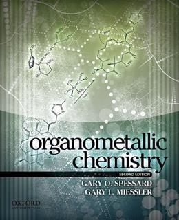 Organometallic Chemistry, by Spessard, 2nd Edition 9780195330991