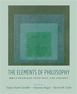 Elements of Philosophy: Readings from Past and Present, by Gendler 9780195335422