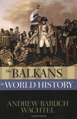 Balkans in World History, by Wachtel 9780195338010