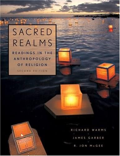 Sacred Realms: Readings in the Anthropology of Religion, by Warms, 2nd Edition 9780195341324