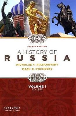 History of Russia to 1855, by Riasanovsky, 8th Edition, Volume 1 9780195341980