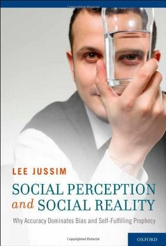 Social Perception and Social Reality: Why Accuracy Dominates Bias and Self-Fulfilling Prophecy, by Jussim 9780195366600