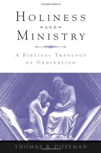 Holiness and Ministry: A Biblical Theology of Ordination 9780195367331