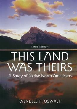 This Land Was Theirs: A Study of Native North Americans 9 9780195367409