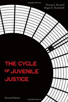Cycle of Juvenile Justice, by Bernard, 2nd Edition 9780195370362