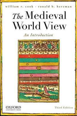 Medieval World View: An Introduction, by Cook, 3rd Edition 9780195373684