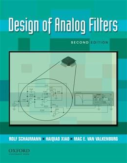 Design of Analog Filters, by Schaumann, 2nd Edition 9780195373943